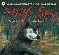 The Wolf's Story by Toby Forward image