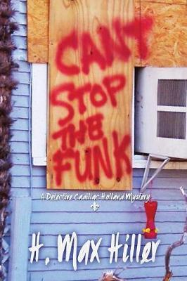 Cant Stop the Funk by H Max Hiller