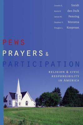 Pews, Prayers, and Participation by Corwin E Smidt