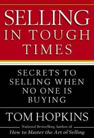 Selling in Tough Times: Secrets to Selling When No One Is Buying by Tom Hopkins image
