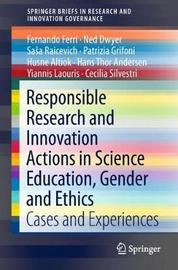 Responsible Research and Innovation Actions in Science Education, Gender and Ethics by Fernando Ferri
