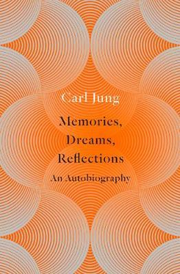 Memories, Dreams, Reflections by Carl Jung