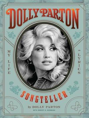 Dolly Parton, Songteller: My Life in Lyrics by Dolly Parton