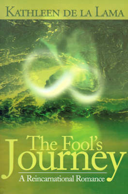 The Fool's Journey: A Reincarnational Romance by Kathleen de La Lama image