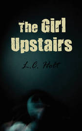 The Girl Upstairs by L.C. Holt image
