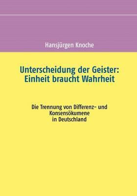 Unterscheidung Der Geister: Einheit Braucht Wahrheit by Hansjurgen Knoche image