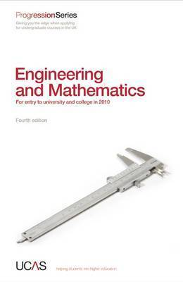 Progression to Engineering and Mathematics: For Entry to University and College in 2010 by UCAS