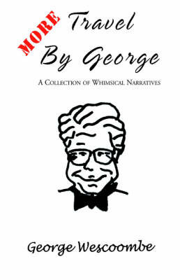 More Travel by George by George Wescoombe