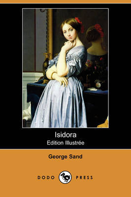 Isidora (Edition Illustree) (Dodo Press) by George Sand image