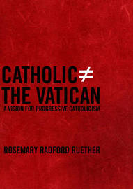 Catholic Does Not Equal The Vatican by Rosemary Radford Ruether image