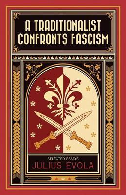 A Traditionalist Confronts Fascism by Julius Evola image