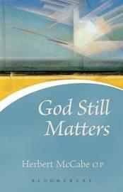 God Still Matters by Herbert McCabe image