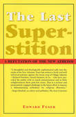 The Last Superstition by Edward Feser