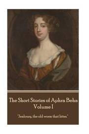 The Short Stories of Aphra Behn - Volume I by Aphra Behn