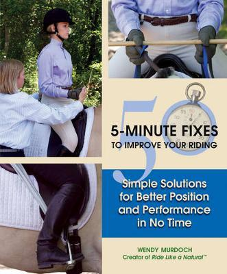 50 5-Minute Fixes to Improve Your Riding by Wendy Murdoch