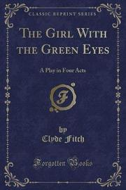The Girl with the Green Eyes by Clyde Fitch