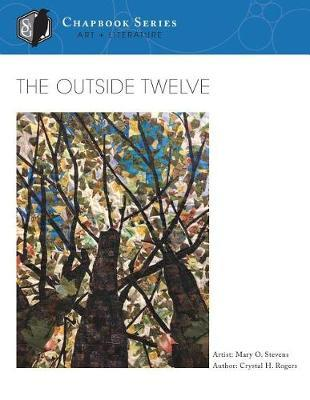 The Outside Twelve by Crystal H Rogers