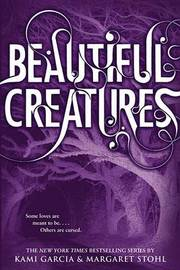 Beautiful Creatures (Caster Chronicles #1) (US Ed) by Kami Garcia