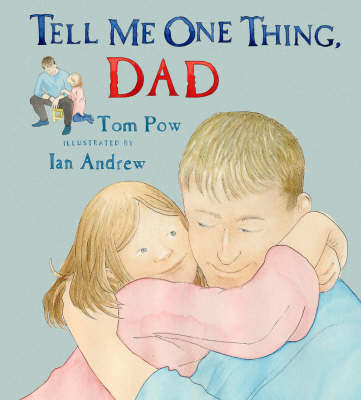 Tell Me One Thing, Dad by Tom Pow image