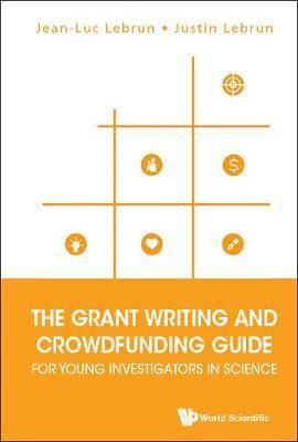 Grant Writing And Crowdfunding Guide For Young Investigators In Science, The by Jean-Luc Lebrun image