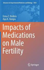Impacts of Medications on Male Fertility by Erma Z. Drobnis