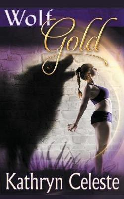 Wolf Gold by Kathryn Celeste image