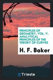 Principles of Geometry, Vol. V, Analytical Principles of the Theory of Curves by H.F. Baker image