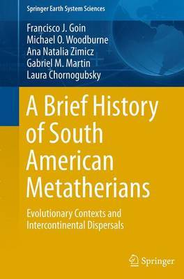 A Brief History of South American Metatherians by Francisco Goin