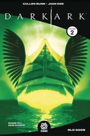 Dark Ark Volume 2 by Cullen Bunn