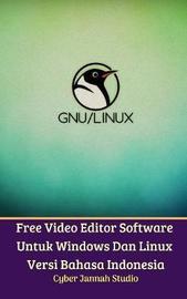 Free Video Editor Software Untuk Windows Dan Linux Versi Bahasa Indonesia by Cyber Jannah Studio