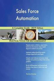 Sales Force Automation A Complete Guide - 2019 Edition by Gerardus Blokdyk image