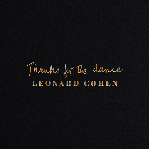 Thanks For The Dance by Leonard Cohen