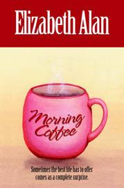 Morning Coffee by Elizabeth Alan