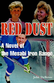 Red Dust: A Novel of the Mesabi Iron Range by John DeBevec image