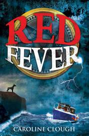 Red Fever by Caroline Clough