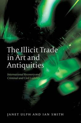 The Illicit Trade in Art and Antiquities by Ian Smith