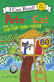 Pete the Cat and the Tip-Top Tree House by James Dean