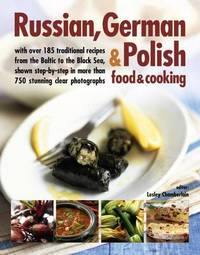 Russian, German & Polish Food & Cooking by Lesley Chamberlain