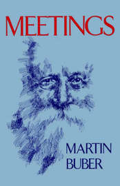 Meetings by Martin Buber