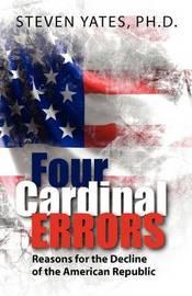 Four Cardinal Errors by Ph D Steven Yates