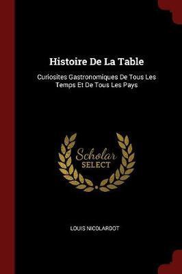 Histoire de la Table by Louis Nicolardot
