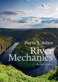 River Mechanics by Pierre Y. Julien
