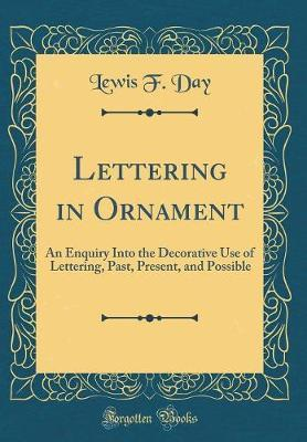 Lettering in Ornament by Lewis F.Day