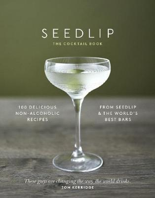 The Seedlip Cocktail Book by Ben Branson