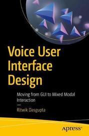 Voice User Interface Design by Ritwik Dasgupta