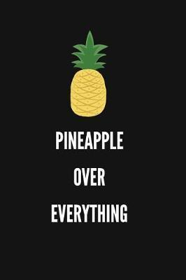 Pineapple Over Everything by Sosweet Notebooks