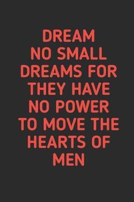 Dream No Small Dreams by Hafiz Aldino