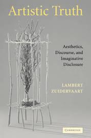 Artistic Truth by Lambert Zuidervaart