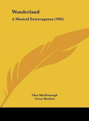 Wonderland: A Musical Extravaganza (1905) by Victor Herbert