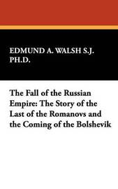 The Fall of the Russian Empire by Edmund A. Walsh S.J. Ph.D. image
